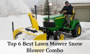 Best Lawn Mower Snow Blower Combo